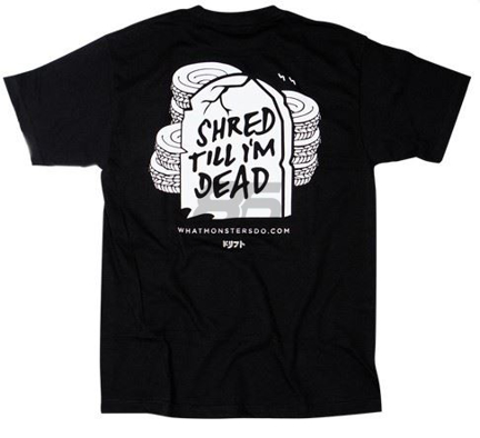 """Picture of What Monsters Do """"Shred Till I'm Dead"""" Tee"""